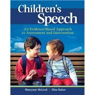 Children's Speech An Evidence-Based Approach to Assessment and Intervention by McLeod, Sharynne; Baker, Elise, 9780132755962