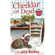 Cheddar Off Dead by Buckley, Julia, 9780425275962