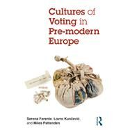 Cultures of Voting in Pre-modern Europe by Ferente; Serena, 9781138215962