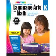 Spectrum Language Arts and Math, Grade K: Common Core Edition by Spectrum, 9781483805962