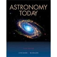 Astronomy Today by Chaisson, Eric; McMillan, Steve, 9780131445963