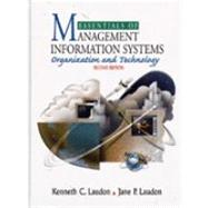 Essentials of Management Information Systems : Organization and Technology by Kenneth C. Laudon; Jane P. Laudon, 9780135955963
