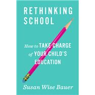Rethinking School by Bauer, S. Wise, 9780393285963