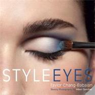 Style Eyes by Chang-Babaian, Taylor (Author), 9780399535963