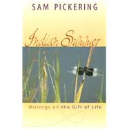 Indian Summer: Musings On The Gift Of Life by Pickering, Samuel F., 9780826215963