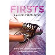 Firsts A Novel by Flynn, Laurie Elizabeth, 9781250075963