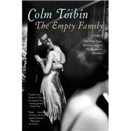 The Empty Family Stories by Toibin, Colm, 9781439195963