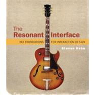 The Resonant Interface HCI Foundations for Interaction Design by Heim, Steven, 9780321375964