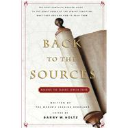 Back to the Sources : Reading the Classic Jewish Texts by Barry W. Holtz, 9780671605964
