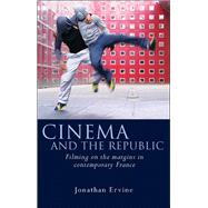 Cinema and the Republic: Filming on the Margins in Contemporary France by Ervine, Jonathan, 9780708325964