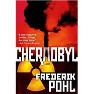 Chernobyl A Novel by Pohl, Frederik, 9780765375964