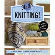 Hello Knitting! Simple knits to have you in stitches by Unknown, 9781909815964