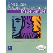 English Pronunciation Made Simple (with 2 Audio CDs) by Dale, Paulette; Poms, Lillian, 9780131115965