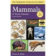 Peterson Field Guide to Mammals of North America : Fourth Edition by Reid, Fiona, 9780395935965