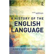 A History of the English Language, 6/E by Albert Baugh; Thomas Cable, 9780415655965