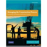 Managing the Construction Process by Gould, Frederick, 9780138135966