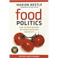 Food Politics : How the Food Industry Influences Nutrition and Health by Nestle, Marion; Pollan, Michael, 9780520275966