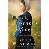 Her Brother's Keeper by Wiseman, Beth, 9781401685966