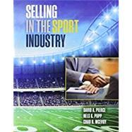 Selling in the Sport Industry by Pierce, David A.; Popp, Nels K.; McEvoy, Chad D., 9781465285966