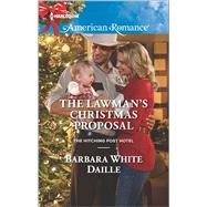 The Lawman's Christmas Proposal by White Daille, Barbara, 9780373755967