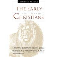 The Early Christians: In Their Own Words by Arnold, Eberhard, 9780874865967