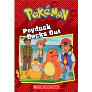 Psyduck Ducks Out (Pokémon Classic Chapter Book #7) by Heller, S.E., 9781338175967