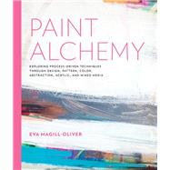 Paint Alchemy by Magill-oliver, Eva, 9781631595967