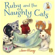 Ruby and the Naughty Cats by Hissey, Jane, 9781909645967