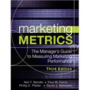 Marketing Metrics The Manager's Guide to Measuring Marketing Performance by Farris, Paul; Bendle, Neil; Pfeifer, Phillip; Reibstein, David, 9780134085968