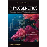 Phylogenetics : Theory and Practice of Phylogenetic Systematics by Wiley, E. O.; Lieberman, Bruce S., 9780470905968
