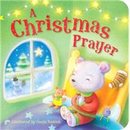 A Christmas Prayer by Caterpillar Books; Rekjeck, Sanja, 9781589255968