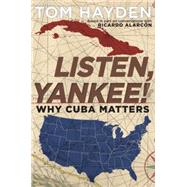Listen, Yankee! by Hayden, Tom, 9781609805968