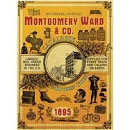 Montgomery Ward & Co. Catalogue Buyers' Guide (1895) by Montgomery Ward, 9781629145969