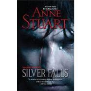 Silver Falls by Stuart, Anne, 9780778325970