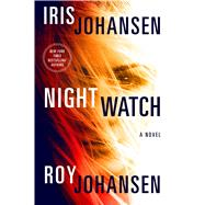 Night Watch A Novel by Johansen, Iris; Johansen, Roy, 9781250075970