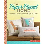 The Paper-pieced Home: Quilting a Household One Block at a Time by Layman, Penny, 9781620335970