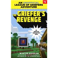 The Griefer's Revenge by Morgan, Winter, 9781634505970