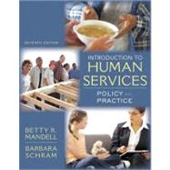 Introduction to Human Services : Policy and Practice by Mandell, Betty Reid; Schram, Barbara, 9780205615971
