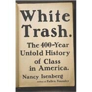 White Trash by Isenberg, Nancy, 9780670785971