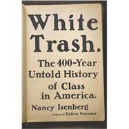 White Trash by Isenberg, Nancy, 9780670785971