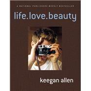 life.love.beauty by Allen, Keegan, 9781250065971