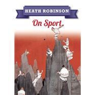 Heath Robinson by Robinson, William Heath, 9781445645971