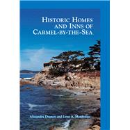Historic Homes and Inns of Carmel-by-the-sea by Dramov, Alissandra; Momboisse, Lynn A., 9781467115971