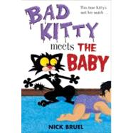 Bad Kitty Meets the Baby by Bruel, Nick; Bruel, Nick, 9781596435971