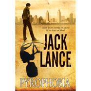 Pyrophobia by Lance, Jack, 9781847515971