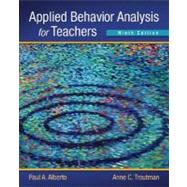 Applied Behavior Analysis for Teachers by Alberto, Paul A.; Troutman, Anne C., 9780132655972