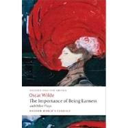 The Importance of Being Earnest and Other Plays Lady Windermere's Fan; Salome; A Woman of No Importance; An Ideal Husband; The Importance of Being Earnest by Wilde, Oscar; Raby, Peter, 9780199535972
