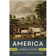 America: A Narrative History (Vol. 1) by Shi, David Emory; Tindall, George Brown, 9780393265972