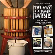 The Way to Make Wine by Warrick, Sheridan, 9780520285972