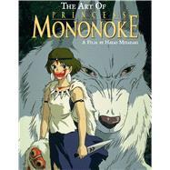Art of Princess Mononoke by Miyazaki, Hayao, 9781421565972